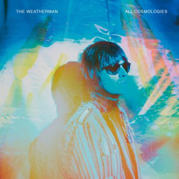 The Weatherman - All Cosmologies